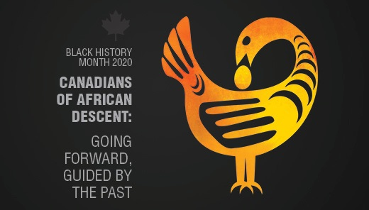 Text graphic reads: Black History Month 2020 - Canadians of African Descent: Going forward, guided by the past