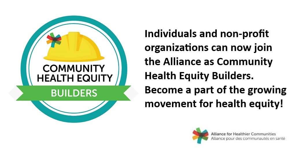 Graphic of Community Health Equity Builders logo with text that reads: Individuals and organizations can now join the Alliance as Community Health Equity Builders. Become a part of the growing movement for health equity!