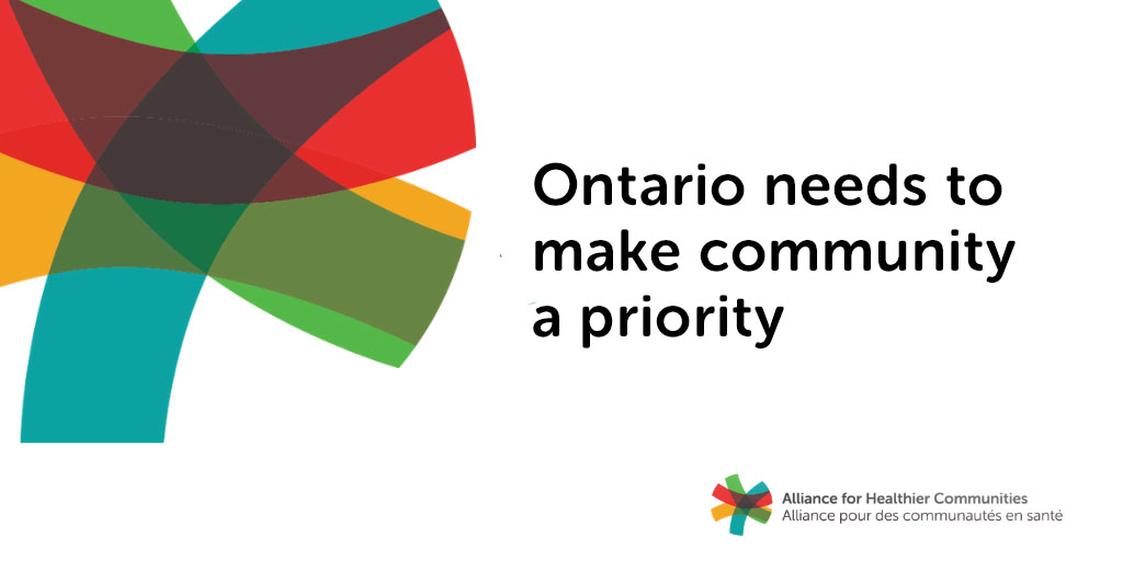 Graphic that reads: Ontario needs to make community a priority