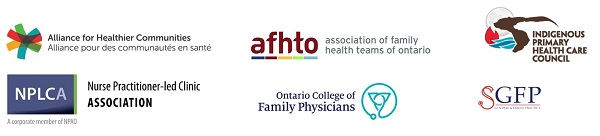 Primary Care Collaborative Logos: Alliance for Healthier Communities, Association of Family Health Teams of Ontario, Indigenous Primary Health Care Council, Nurse Practitioner-Led Clinics Association, Ontario College of Family Physicians, Section on General and Family Practice, OMA