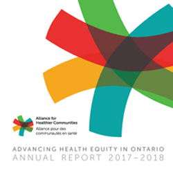 Advancing Health Equity in Ontario - 2017-18 Annual Report