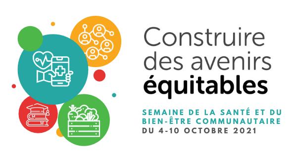 Semaine de la santé et du bien-être communautaire Construire des avenirs équitables