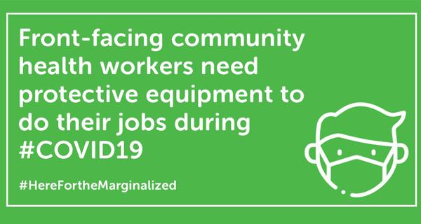 Front-facing community health workers need protective equipment to do their jobs during COVID-19