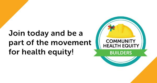 Join today and be a part of the movement for health equity!