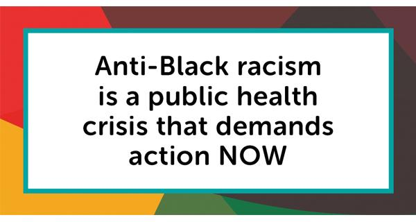 Anti-Black racism is a public health crisis that demands action now